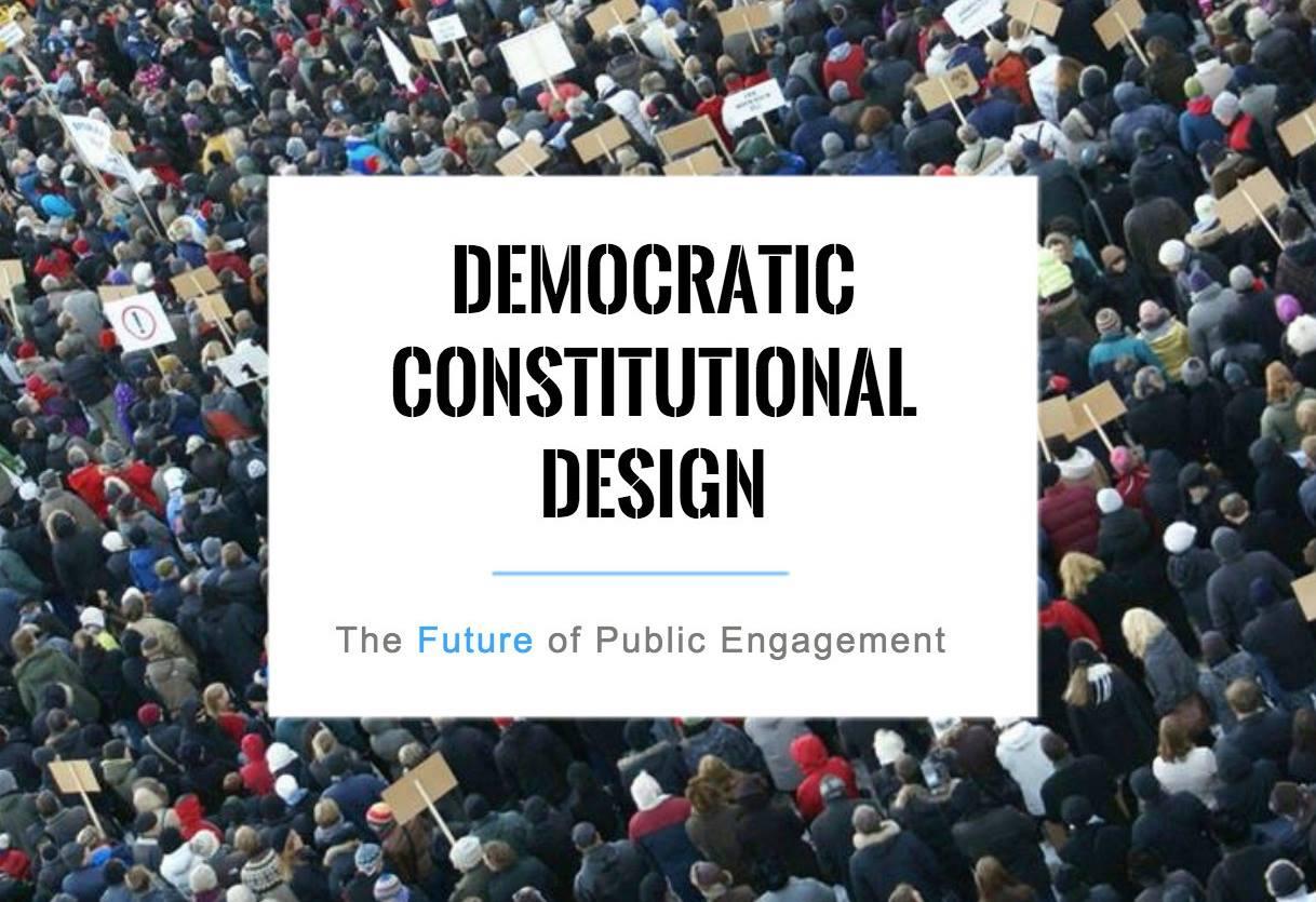 Democratic Constitutional Design – The Future of Public Engagement